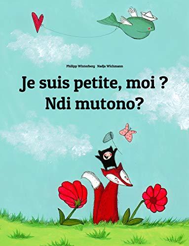 Couverture du livre Je suis petite, moi ? Ndi mutono?: Un livre d'images pour les enfants (Edition bilingue français-luganda)