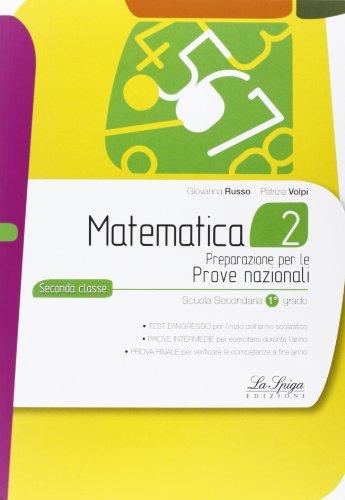 Matematica. Prove nazionali. Per la 2 classe della Scuola media
