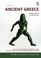 Ancient Greece: Social and Historical Documents from Archaic Times to the Death of Alexander (Routle: Written by Matthew Dillon, 2010 Edition, (3rd Edition) Publisher: Routledge [Paperback]