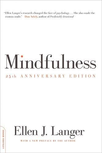 Mindfulness, 25th anniversary edition (Merloyd Lawrence Book) por Ellen Langer