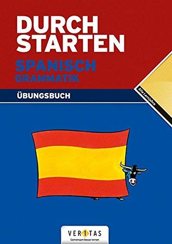 Durchstarten - in Spanisch: Alle Lernjahre - Grammatik: Übungsbuch mit Lösungen