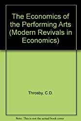 The Economics of the Performing Arts (Modern Revivals in Economics)
