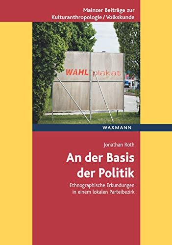 itik: Ethnographische Erkundungen in einem lokalen Parteibezirk (Mainzer Beiträge zur Kulturanthropologie/Volkskunde herausgegeben ... für Volkskunde in Rheinland-Pfalz e.V.) ()