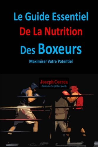 Le Guide Essentiel De La Nutrition Des Boxeurs: Maximiser Votre Potentiel