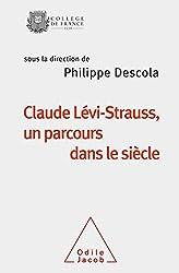 Claude Lévi-Strauss, un parcours dans le siècle: Travaux du Collège de France
