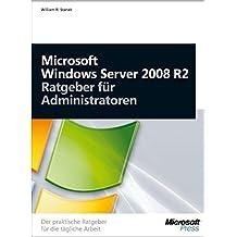 Windows Server 2008 R2 - Ratgeber für Administratoren: DerpraktischeRatgeberfürdietäglicheArbeit