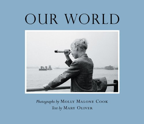 Our World: Photographs by Molly Malone Cook Text by Mary Oliver
