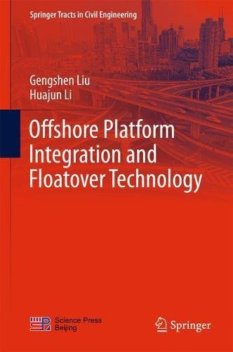 Offshore Platform Integration and Floatover Technology (Springer Tracts in Civil Engineering)