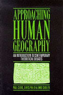 [Approaching Human Geography: An Introduction to Contemporary Theoretical Debates] (By: Paul J. Cloke) [published: April, 1991]