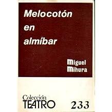 MELOCOTÓN EN ALMÍBAR. Comedia en dos actos y un prólogo, original de... 5ª ed.