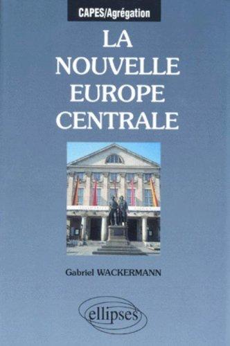 La nouvelle Europe centrale