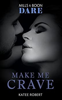 Make Me Crave (Mills & Boon Dare) by [Robert, Katee]