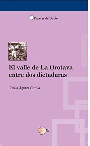 El valle de la Orotava entre dos dictaduras (Papeles de Daute)