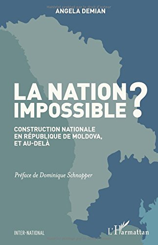 La Nation impossible ? Construction nationale en République de Moldova, et au-delà