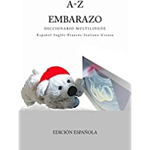A-Z Embarazo Diccionario Multilingue Espanol–Ingles–Frances–Italiano-Croata (Spanish Edition)