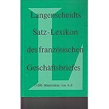 Langenscheidts Satz- Lexikon des französischen Geschäftsbriefes. 15000 Mustersätze von A - Z