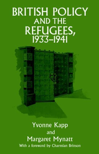 British Policy and the Refugees, 1933-1941 by Yvonne Kapp (1977-09-30)