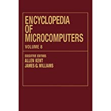 [(Encyclopaedia of Microcomputers: Volume 8: Geographic Information System to Hypertext )] [Author: Allen Kent] [Jun-1991]