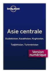 Asie centrale (GUIDE DE VOYAGE) (French Edition)