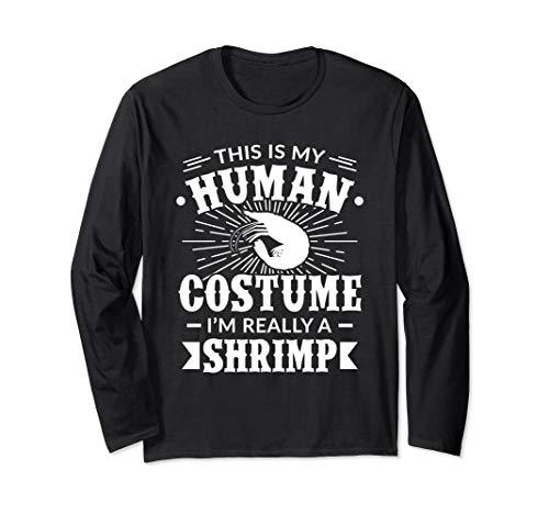 Menschenkostüm Im Really a Shrimp Halloween-Geschenk Langarmshirt (Garnelen Kostüm Halloween)