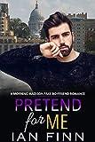 Produkt-Bild: Pretend for Me: A Morning Madison Fake Boyfriend Romance (English Edition)
