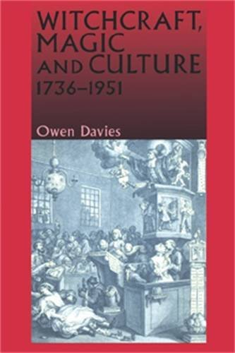 Witchcraft, Magic and Culture, 1736-1951 by Owen Davies (1999-07-15)