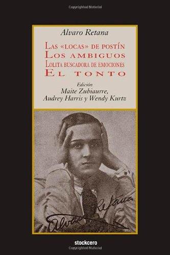 Las locas de postín; Los ambiguos; Lolita buscadora de emociones; El tonto por Alvaro Retana
