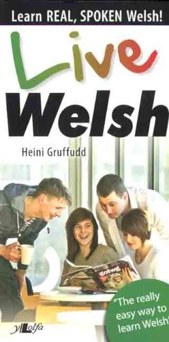 Live Welsh: Learn Real, Spoken Welsh: Written by Heini Gruffudd, 2012 Edition, (Bilingual edition) Publisher: Y Lolfa [Paperback]