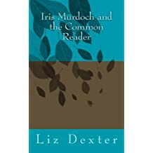 Iris Murdoch and the Common Reader