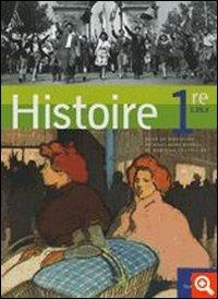 Histoire. Première L-ES-S. Per le Scuole superiori