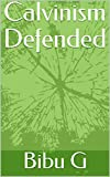#1: Calvinism Defended