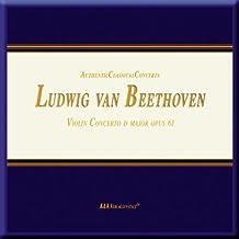 Ludwig Van Beethoven Violin Concerto D Major Opus 61