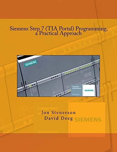 Siemens Step 7 (TIA Portal) Programming, a Practical Approach por Jon Stenerson