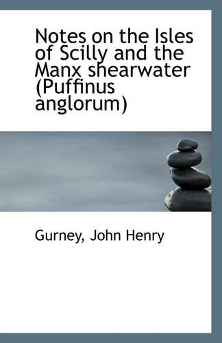 Notes on the Isles of Scilly and the Manx Shearwater (Puffinus Anglorum