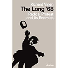 The Long '68: Radical Protest and Its Enemies