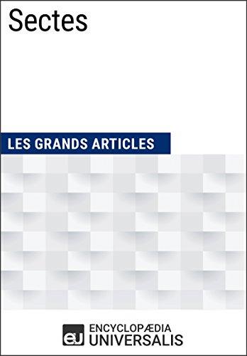 En ligne Sectes: (Les Grands Articles d'Universalis) pdf, epub