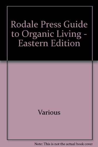 Rodale Press Guide to Organic Living - Eastern Edition