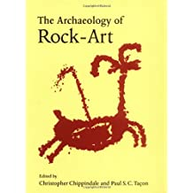 The Archaeology of Rock-Art (New Directions in Archaeology Series)
