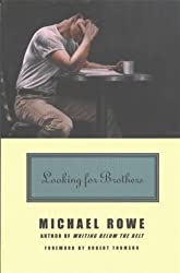 Looking for Brothers by Michael Rowe (2010-01-01)