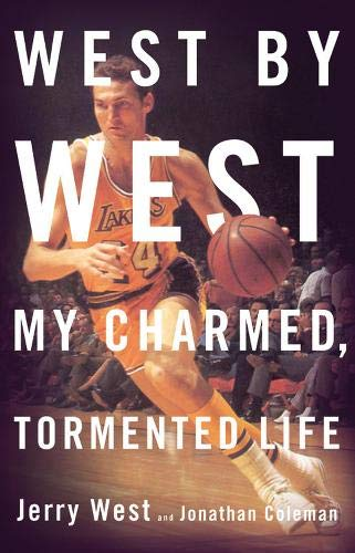 West By West: My Charmed, Tormented Life por Jerry West