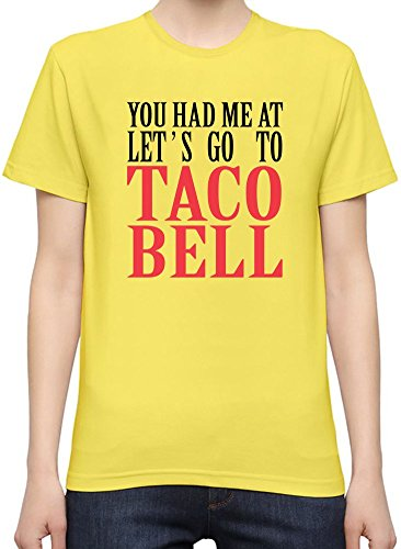 you-had-me-at-lets-go-to-taco-bell-funny-slogan-t-shirt-femme-xx-large
