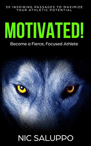 Motivated!: Become a Fierce, Focused Athlete (English Edition) por Nic Saluppo