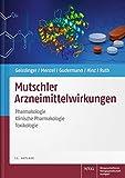 Mutschler Arzneimittelwirkungen: Pharmakologie - Klinische Pharmakologie - Toxikologie - Gerd Geisslinger, Sabine Menzel, Thomas Gudermann, Burkhard Hinz, Peter Ruth, Ernst Mutschler