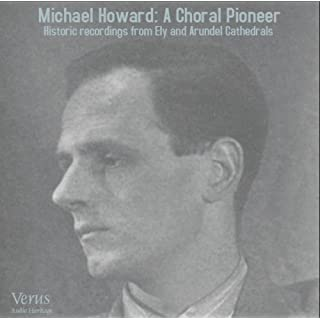 Michael Howard: A Choral Pioneer