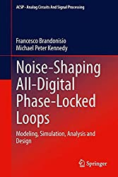 Noise-Shaping All-Digital Phase-Locked Loops: Modeling, Simulation, Analysis and Design (Analog Circuits and Signal Processing)