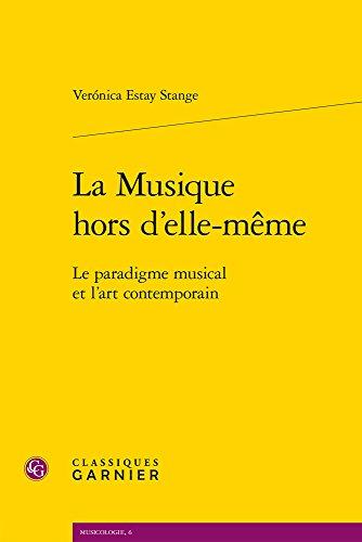 La musique hors d'elle-même : Le paradigme musical et l'art contemporain