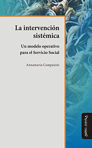 La intervención sistémica: Un modelo operativo para el Servicio Social por Annamaria  Campanini
