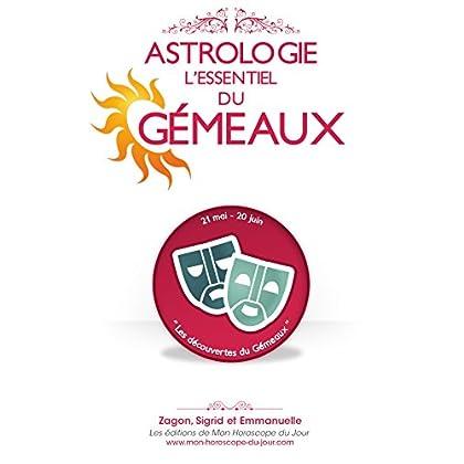 Astrologie : l'Essentiel du Gémeaux (Edition 2015) (L'Essentiel des signes en Astrologie t. 3)