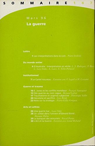 Lettre mensuelle N 147 , Mars 1996 : La guerre - Sommaire dans l'image - Textes (Guerre et trauma) de Franois Sauvagnat, Bernard Lafont, Dominique Vallet, Guy Briole, Pierre-Gilles Guguen