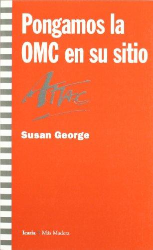 PONGAMOS LA OMC EN SU SITIO par Susan George